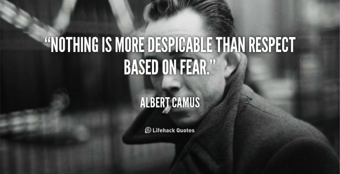 quote-Albert-Camus-nothing-is-more-despicable-than-respect-based-88893